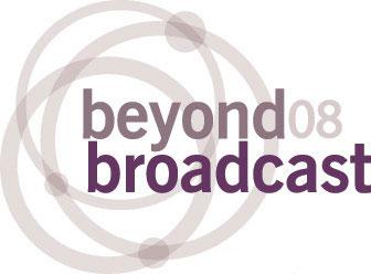 Beyond Broadcast 2008