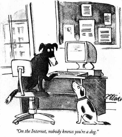 On the Internet Nobody Knows You\'re a Dog